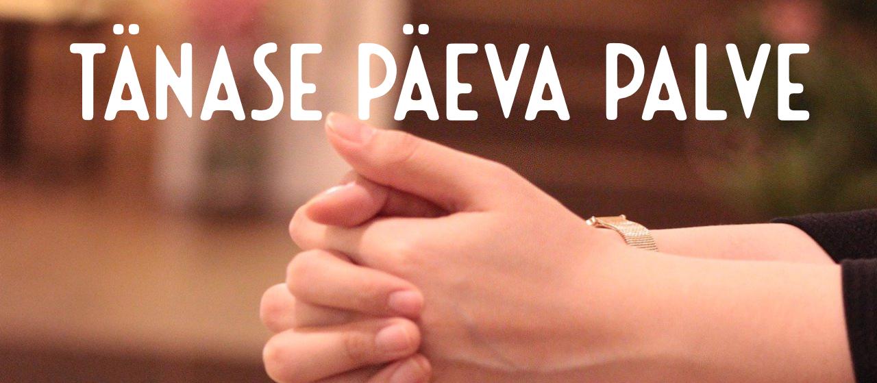 Tänase päeva palve